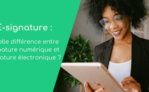 E-signature : Quelle différence entre signature numérique et signature électronique ?